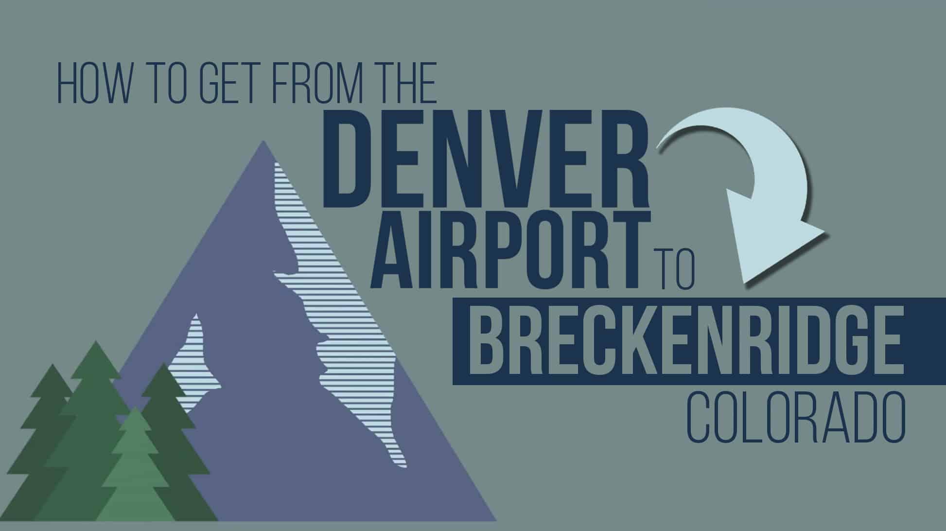 Denver Airport to Breckenridge Colorado